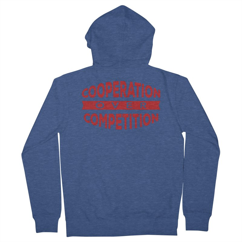Cooperation Over Competition Women's French Terry Zip-Up Hoody by Don Vagabond's Artist Shop