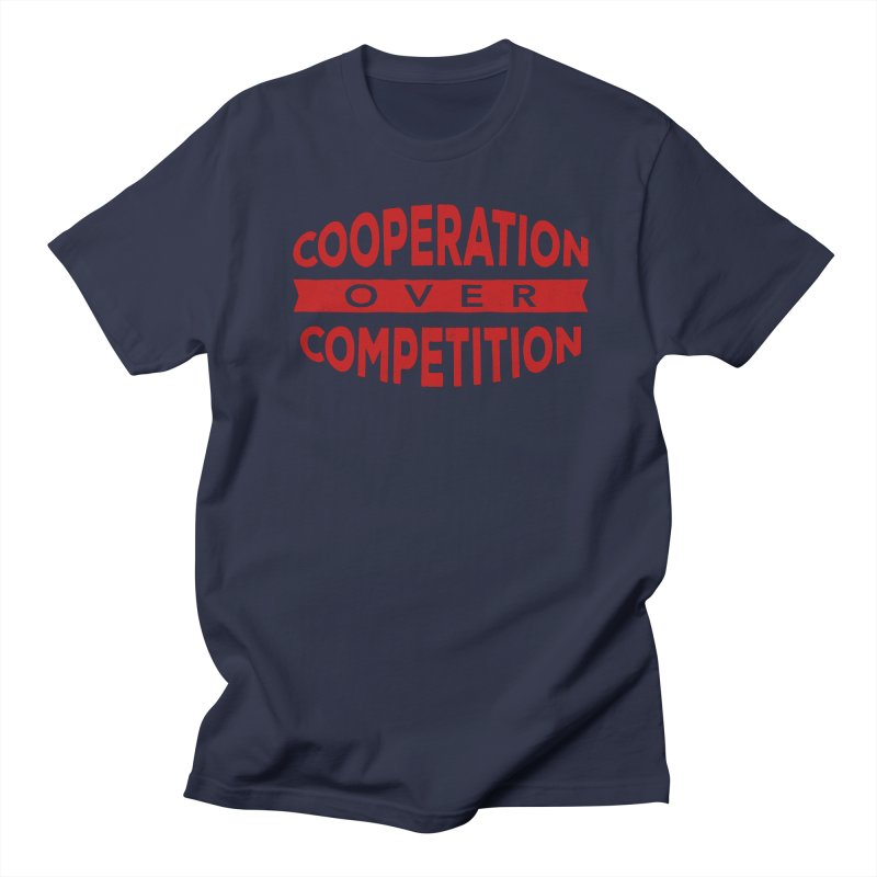 Cooperation Over Competition Women's Regular Unisex T-Shirt by donvagabond's Artist Shop