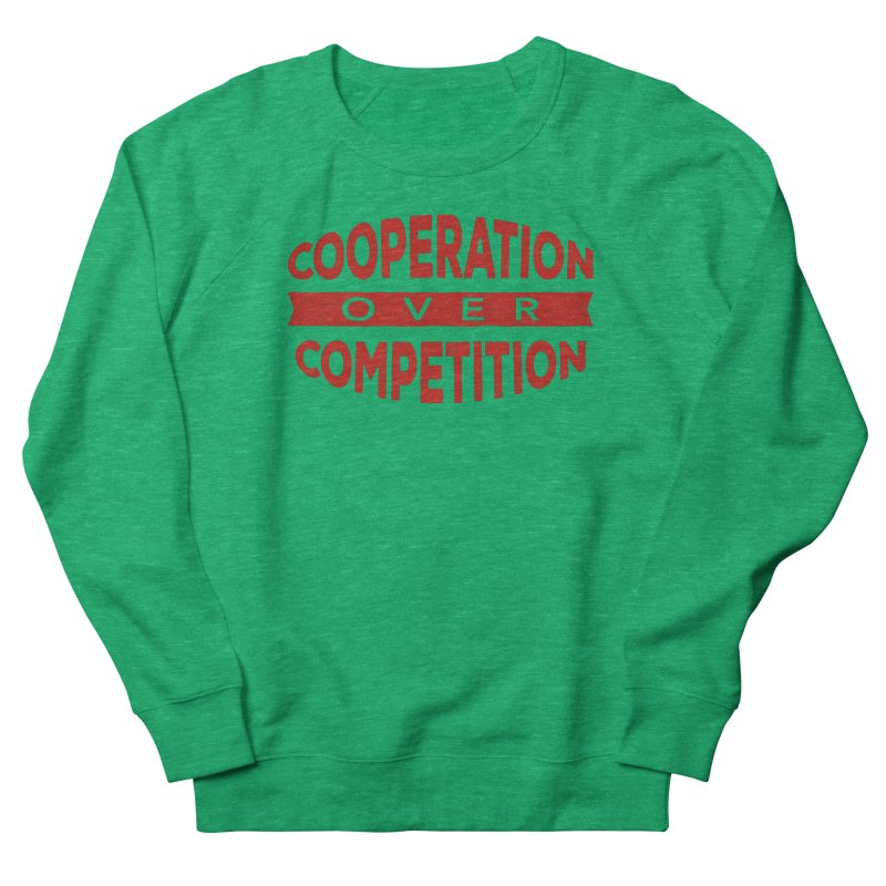 Cooperation Over Competition Men's Sweatshirt by donvagabond's Artist Shop