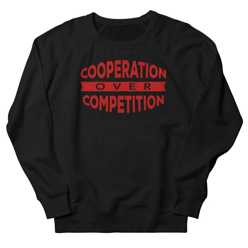 Cooperation Over Competition Men's French Terry Sweatshirt by Don Vagabond's Artist Shop