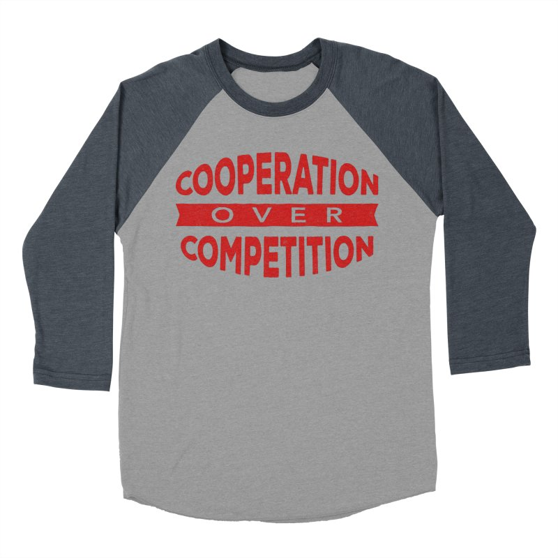 Cooperation Over Competition Women's Baseball Triblend T-Shirt by donvagabond's Artist Shop