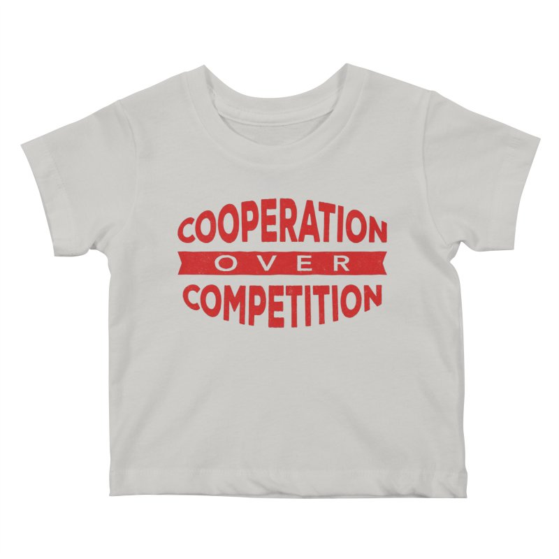 Cooperation Over Competition Kids Baby T-Shirt by donvagabond's Artist Shop