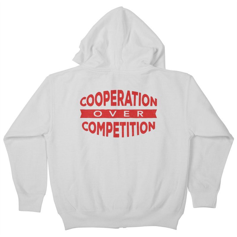 Cooperation Over Competition Kids Zip-Up Hoody by donvagabond's Artist Shop