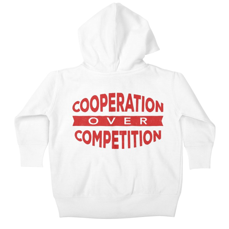 Cooperation Over Competition Kids Baby Zip-Up Hoody by donvagabond's Artist Shop