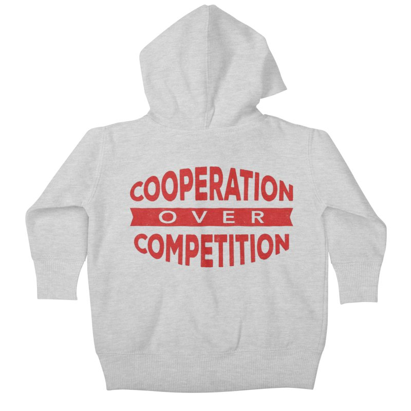 Cooperation Over Competition Kids Baby Zip-Up Hoody by Don Vagabond's Artist Shop