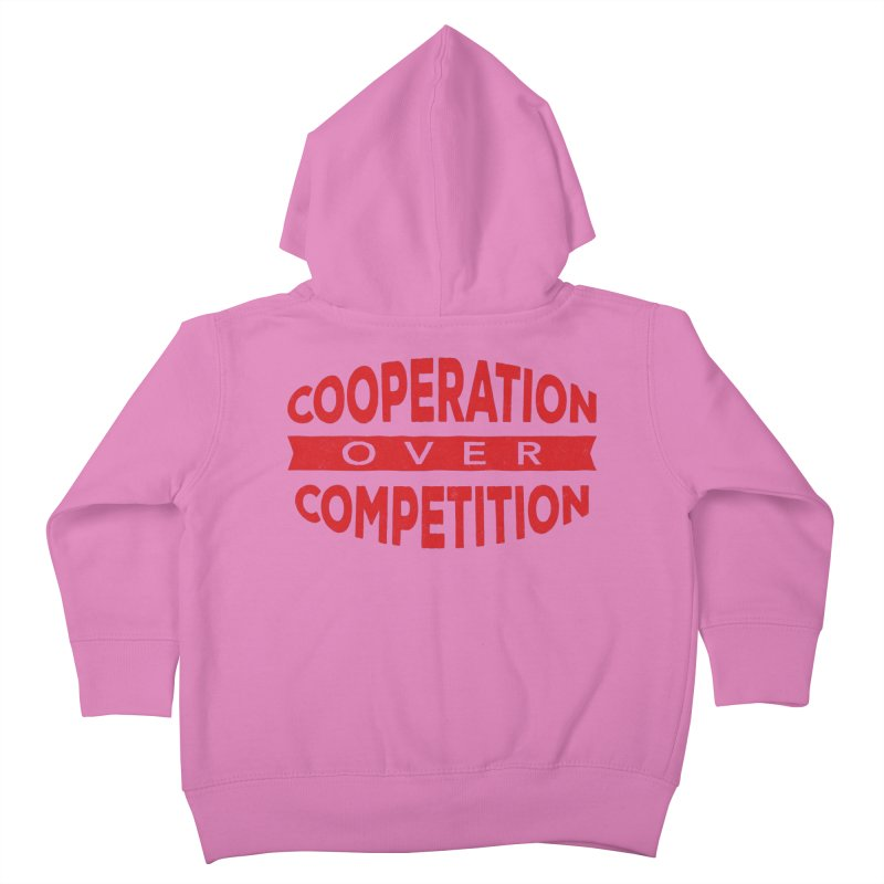 Cooperation Over Competition Kids Toddler Zip-Up Hoody by donvagabond's Artist Shop