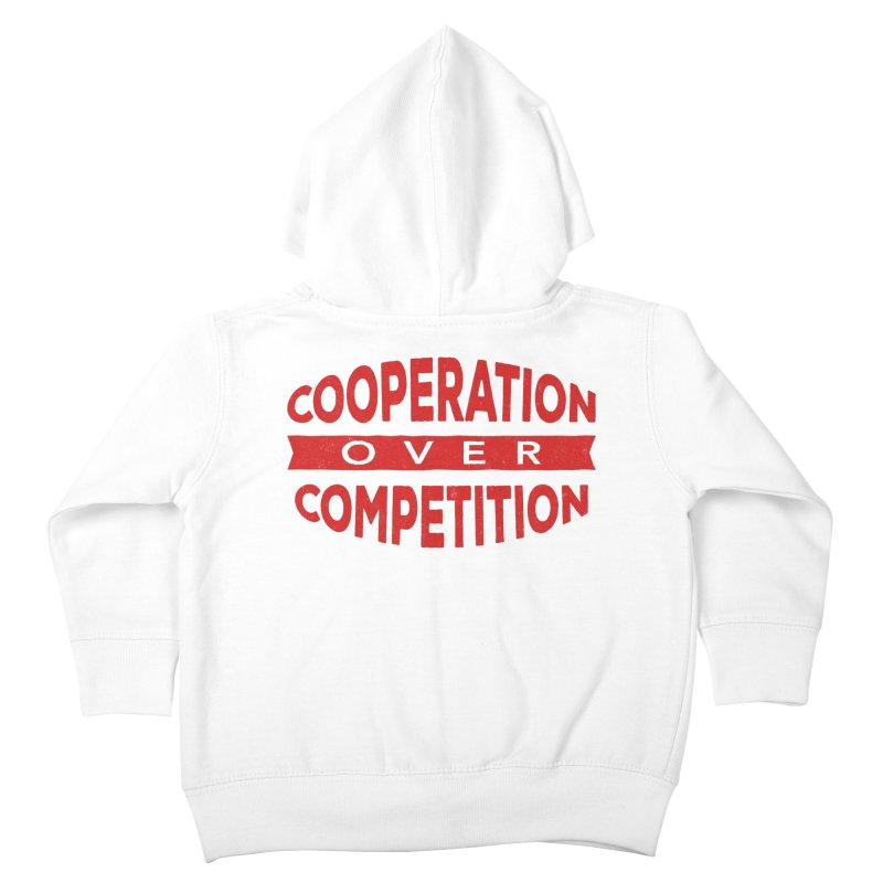 Cooperation Over Competition Kids Toddler Zip-Up Hoody by Don Vagabond's Artist Shop