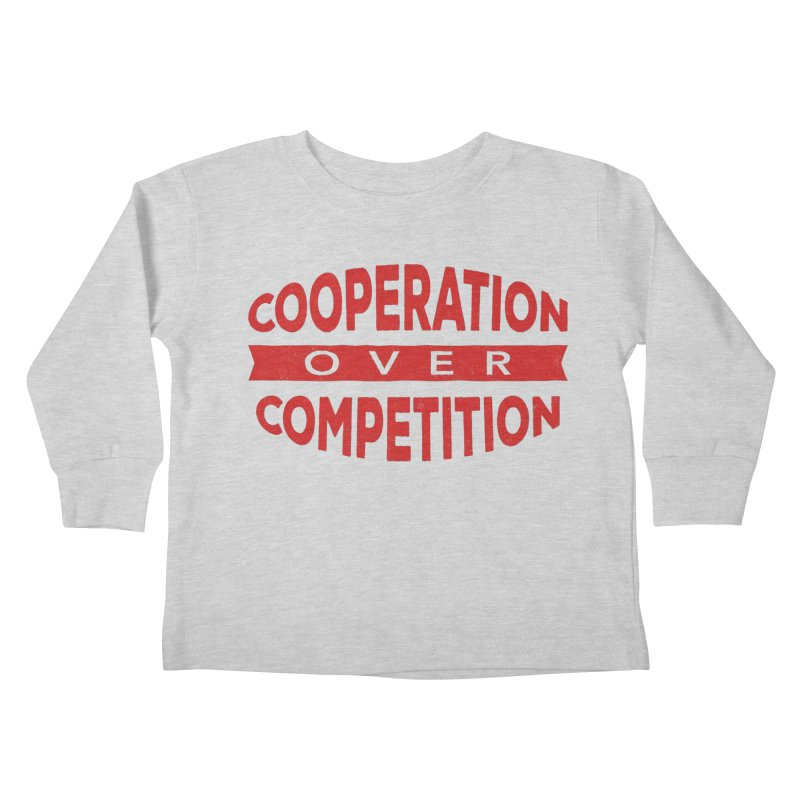 Cooperation Over Competition Kids Toddler Longsleeve T-Shirt by Don Vagabond's Artist Shop