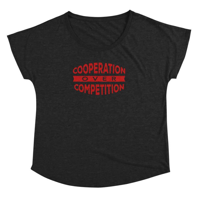 Cooperation Over Competition Women's Dolman Scoop Neck by donvagabond's Artist Shop