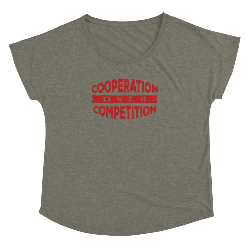 Cooperation Over Competition Women's Dolman by donvagabond's Artist Shop