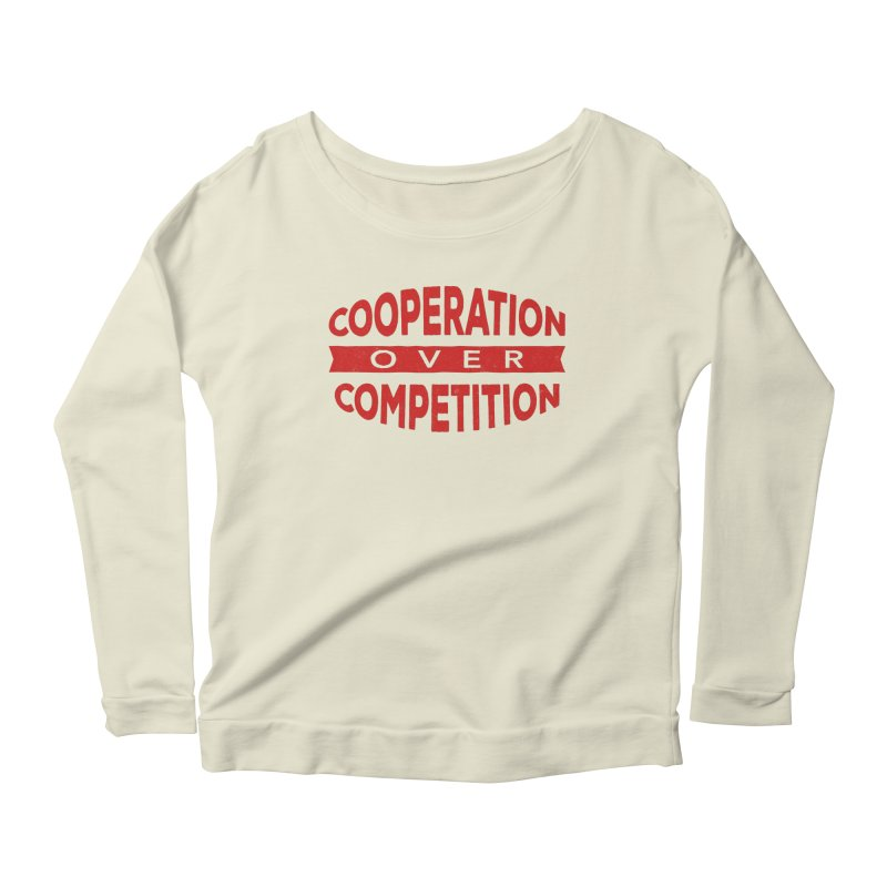 Cooperation Over Competition Women's Scoop Neck Longsleeve T-Shirt by donvagabond's Artist Shop