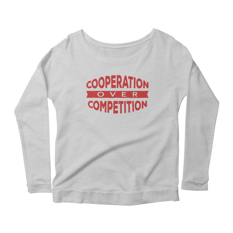 Cooperation Over Competition Women's Longsleeve Scoopneck  by donvagabond's Artist Shop