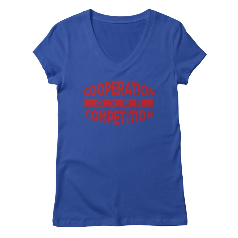 Cooperation Over Competition Women's Regular V-Neck by donvagabond's Artist Shop