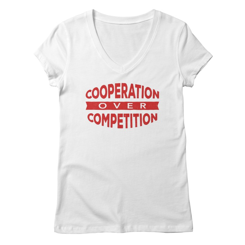 Cooperation Over Competition Women's V-Neck by donvagabond's Artist Shop