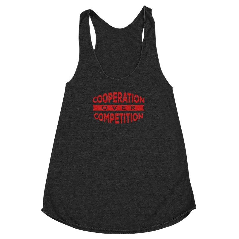 Cooperation Over Competition Women's Racerback Triblend Tank by Don Vagabond's Artist Shop