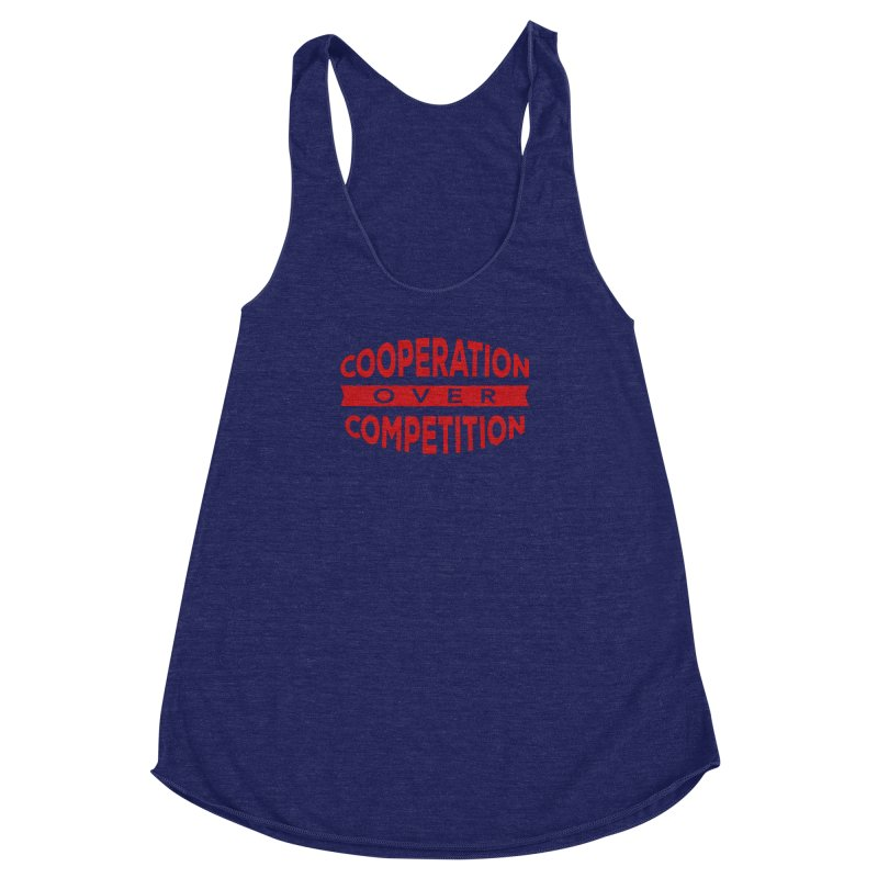 Cooperation Over Competition Women's Racerback Triblend Tank by donvagabond's Artist Shop
