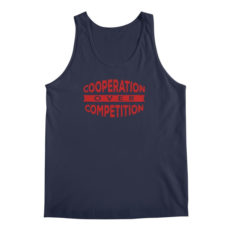 Cooperation Over Competition Men's Tank by donvagabond's Artist Shop