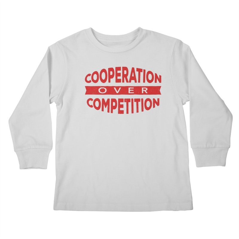 Cooperation Over Competition Kids Longsleeve T-Shirt by Don Vagabond's Artist Shop