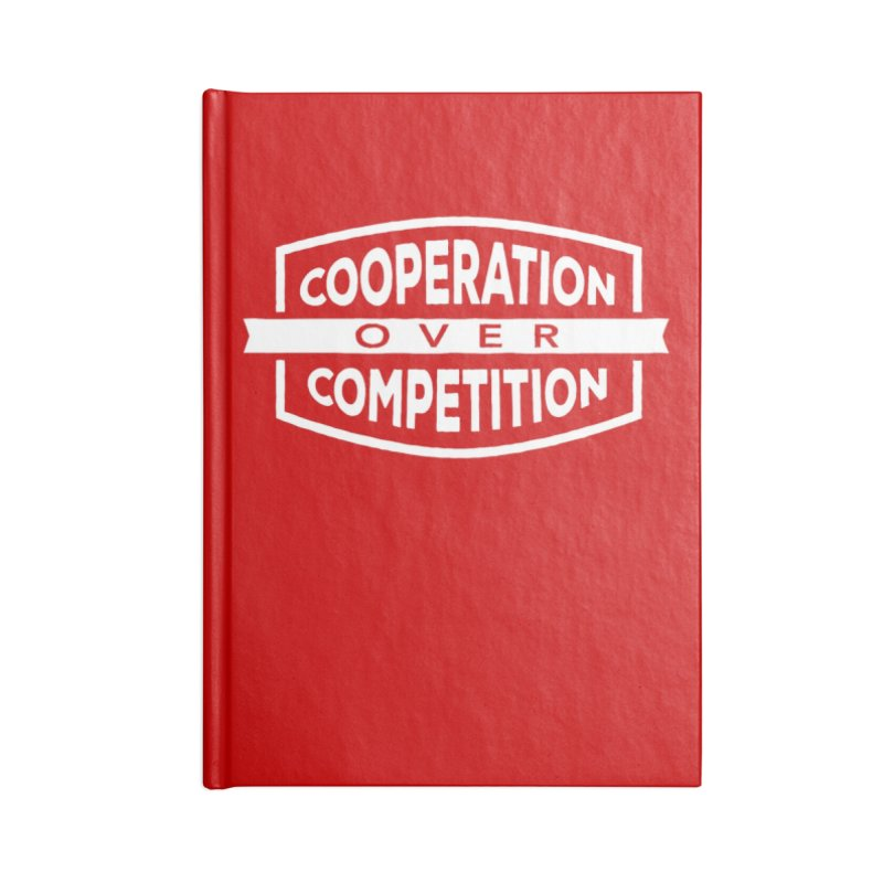 Cooperation Over Competition variant Accessories Lined Journal Notebook by Don Vagabond's Artist Shop