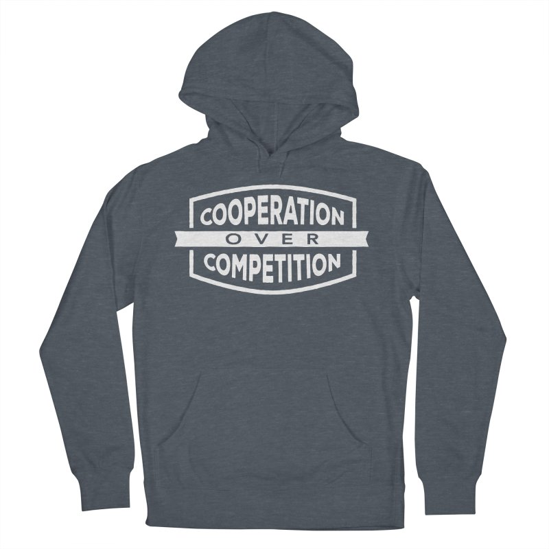 Cooperation Over Competition variant Men's French Terry Pullover Hoody by Don Vagabond's Artist Shop