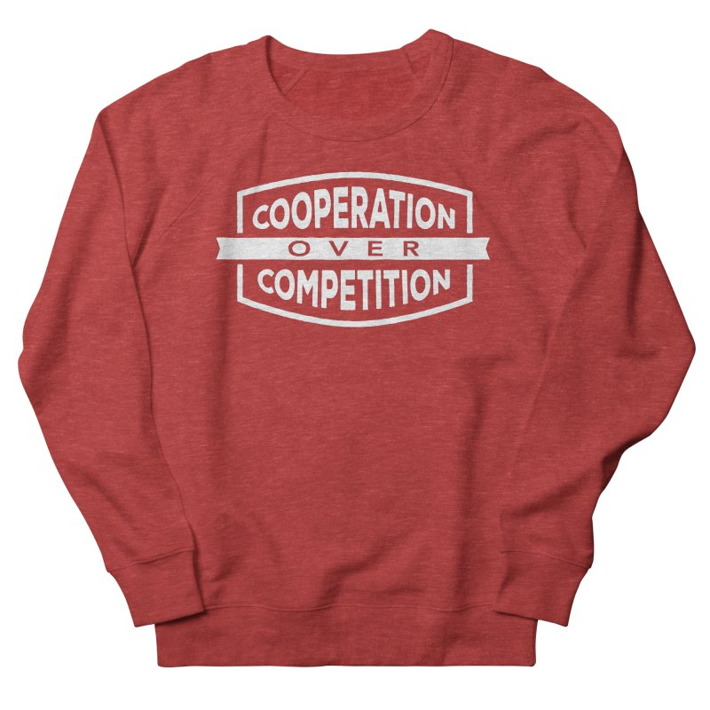 Cooperation Over Competition variant Women's French Terry Sweatshirt by Don Vagabond's Artist Shop