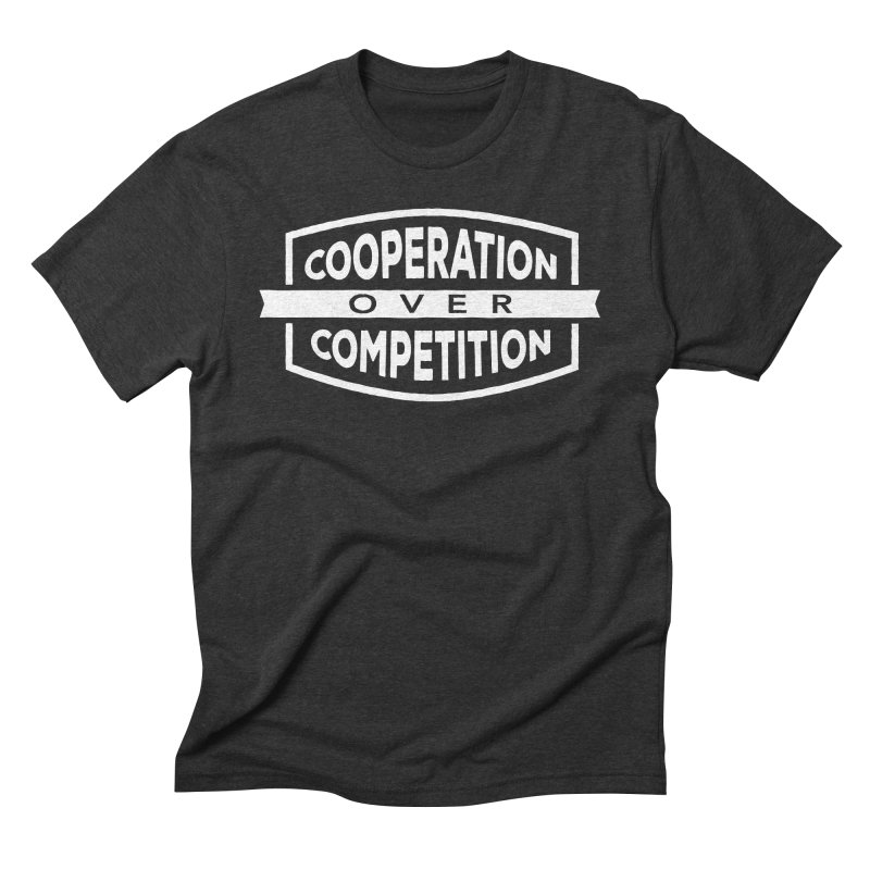 Cooperation Over Competition variant Men's Triblend T-Shirt by Don Vagabond's Artist Shop