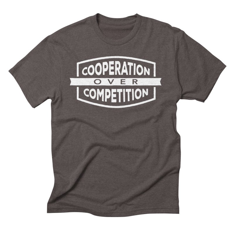 Cooperation Over Competition variant Men's Triblend T-Shirt by donvagabond's Artist Shop