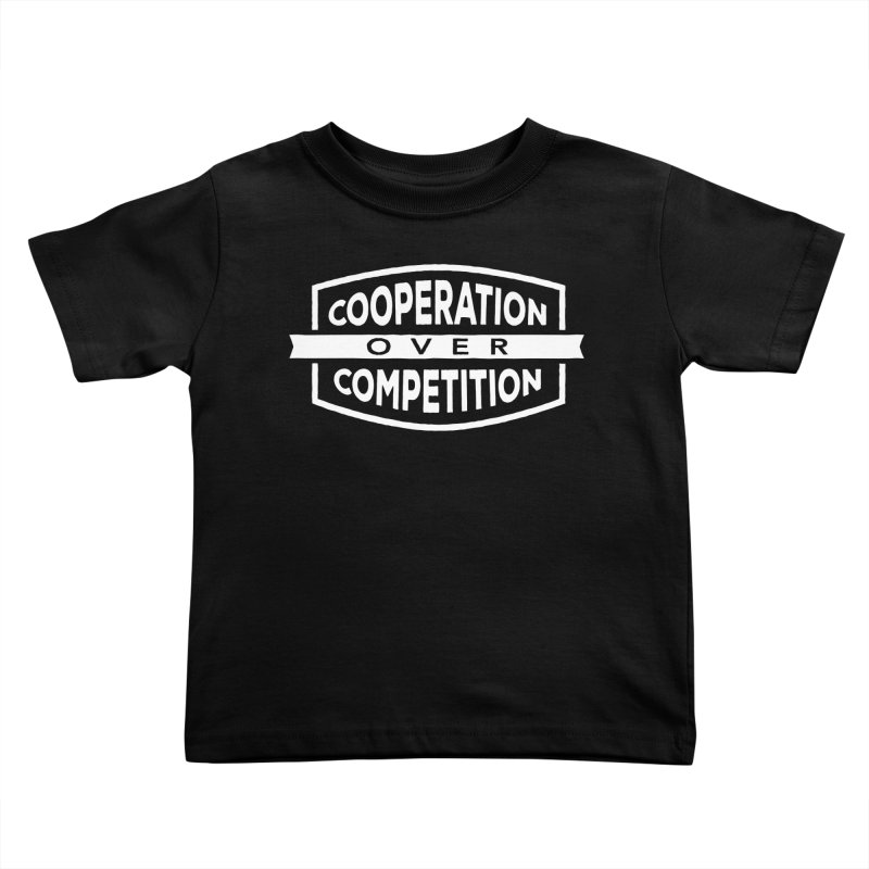 Cooperation Over Competition variant Kids Toddler T-Shirt by Don Vagabond's Artist Shop