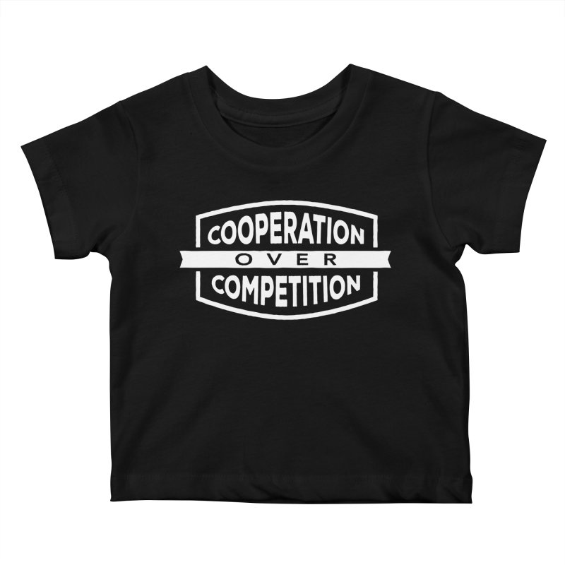 Cooperation Over Competition variant Kids Baby T-Shirt by Don Vagabond's Artist Shop