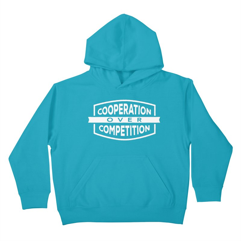 Cooperation Over Competition variant Kids Pullover Hoody by Don Vagabond's Artist Shop
