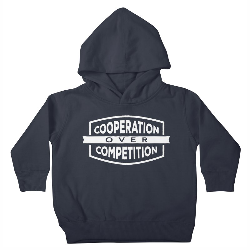 Cooperation Over Competition variant Kids Toddler Pullover Hoody by donvagabond's Artist Shop