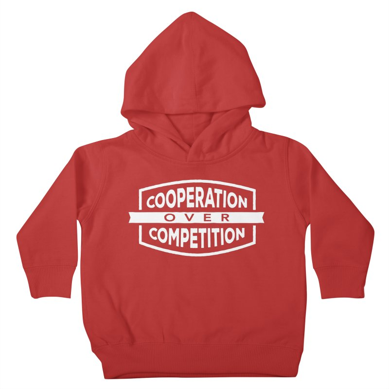 Cooperation Over Competition variant Kids Toddler Pullover Hoody by Don Vagabond's Artist Shop