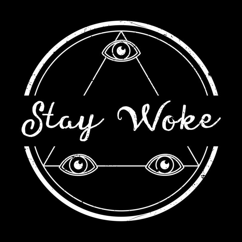 Stay Woke (white) None  by donvagabond's Artist Shop