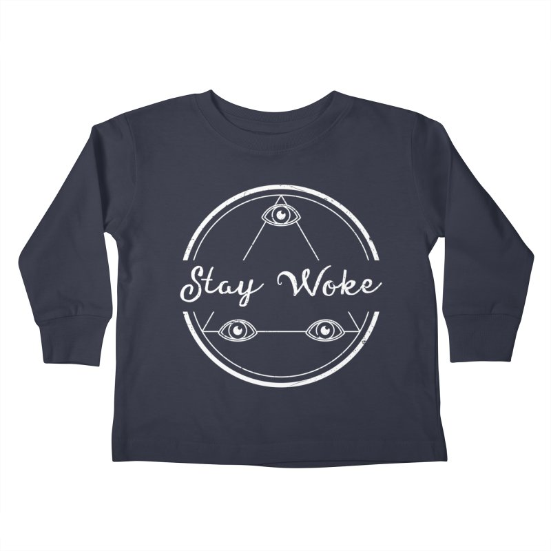 Stay Woke (white) Kids Toddler Longsleeve T-Shirt by donvagabond's Artist Shop