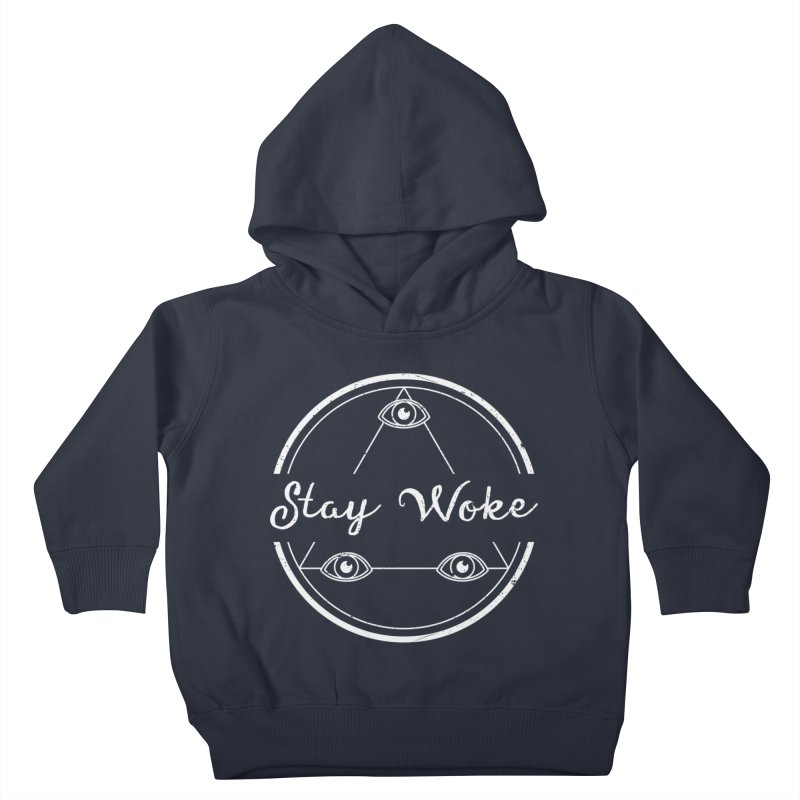 Stay Woke (white) Kids Toddler Pullover Hoody by donvagabond's Artist Shop