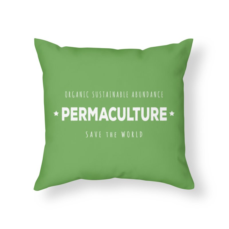 Permaculture Home Throw Pillow by donvagabond's Artist Shop