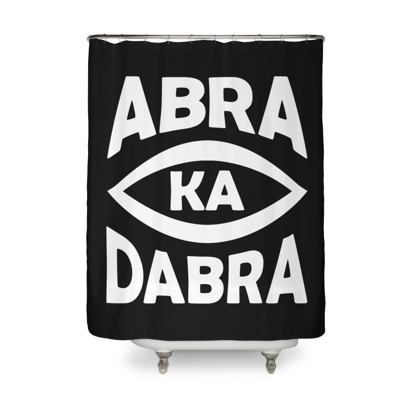 Abrakadabra Home Shower Curtain by donvagabond's Artist Shop