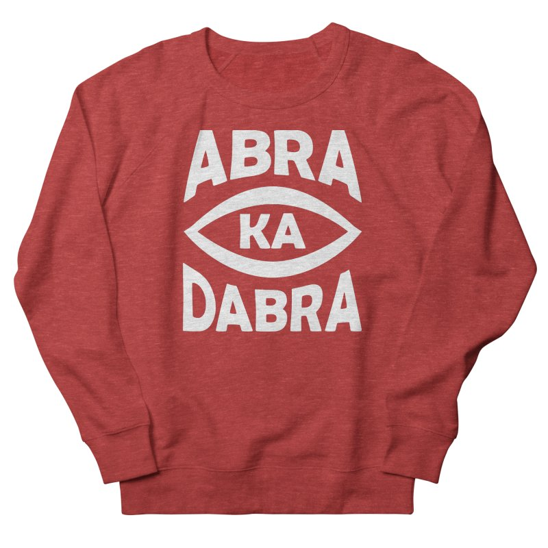 Abrakadabra Women's French Terry Sweatshirt by donvagabond's Artist Shop