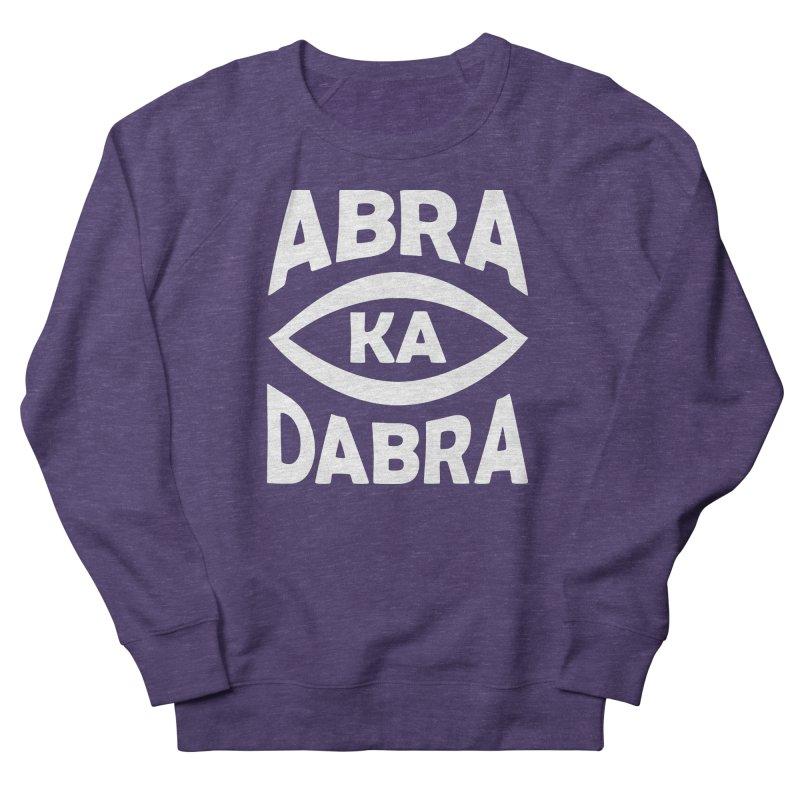Abrakadabra Men's French Terry Sweatshirt by Don Vagabond's Artist Shop