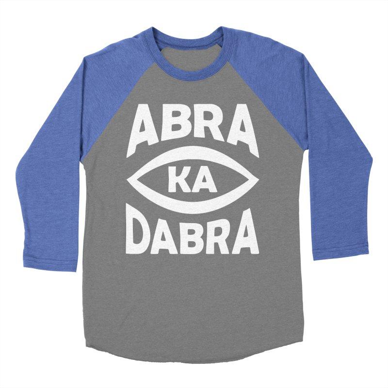 Abrakadabra Women's Baseball Triblend T-Shirt by donvagabond's Artist Shop