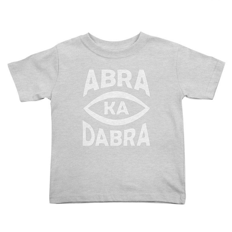 Abrakadabra Kids Toddler T-Shirt by donvagabond's Artist Shop