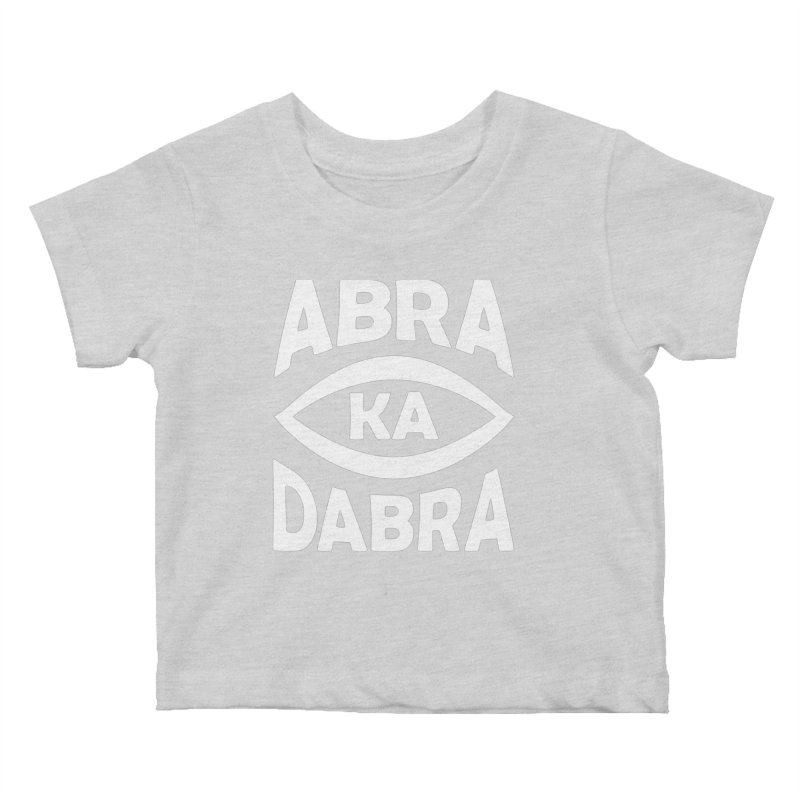 Abrakadabra Kids Baby T-Shirt by donvagabond's Artist Shop