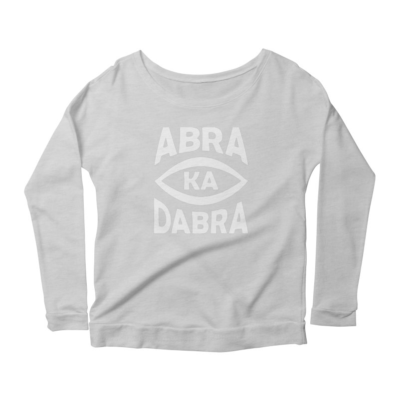 Abrakadabra Women's Scoop Neck Longsleeve T-Shirt by Don Vagabond's Artist Shop