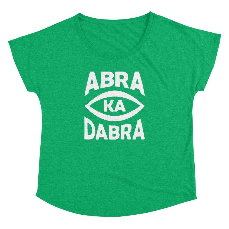 Abrakadabra Women's Dolman Scoop Neck by Don Vagabond's Artist Shop