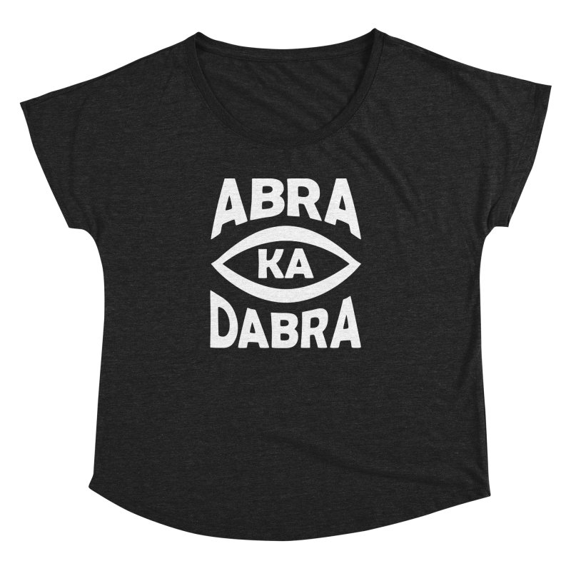 Abrakadabra Women's Dolman Scoop Neck by donvagabond's Artist Shop