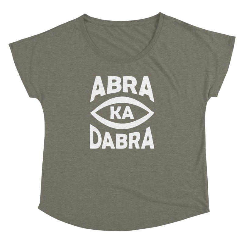 Abrakadabra Women's Dolman Scoop Neck by donvagabond's Artist Shop
