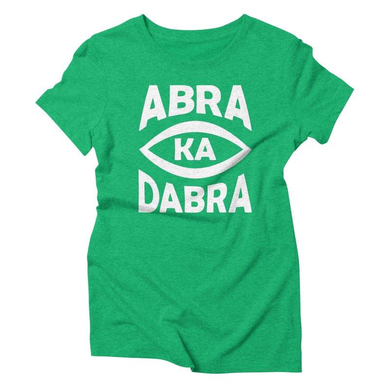 Abrakadabra Women's Triblend T-Shirt by donvagabond's Artist Shop