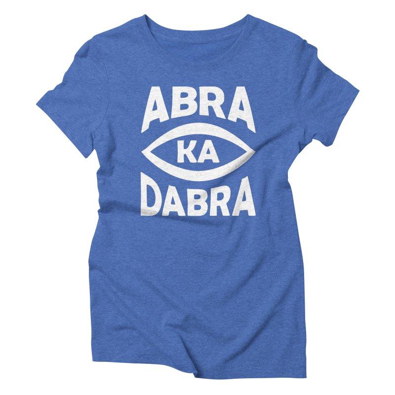 Abrakadabra Women's Triblend T-Shirt by Don Vagabond's Artist Shop