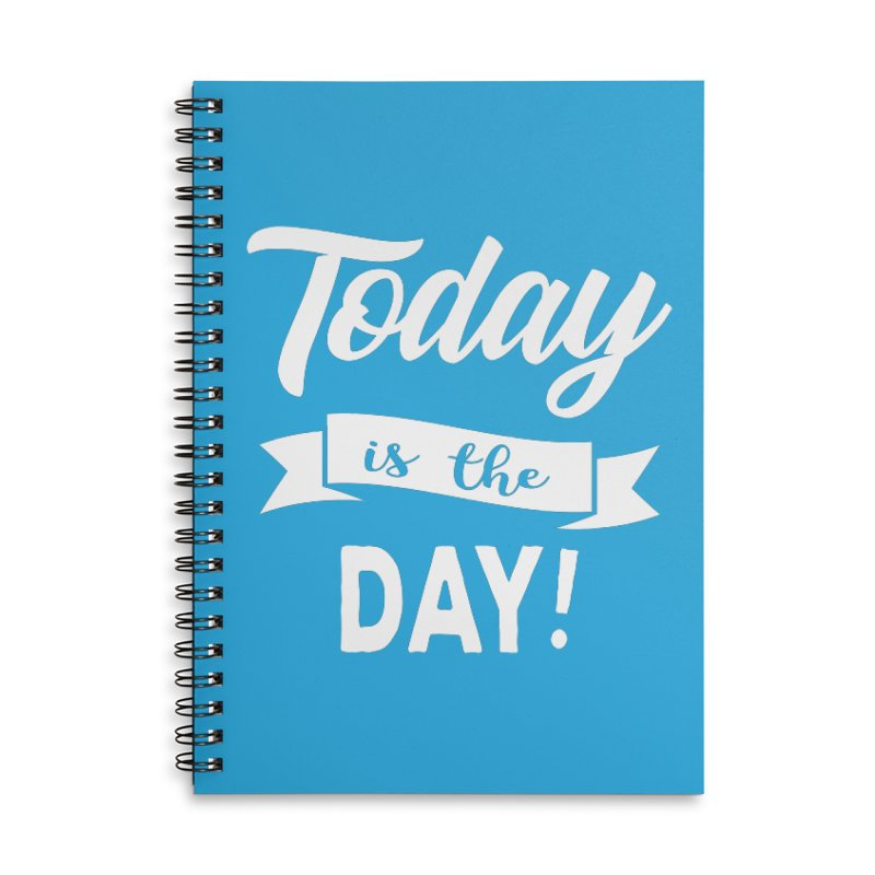 Today is the day! Accessories Lined Spiral Notebook by Don Vagabond's Artist Shop