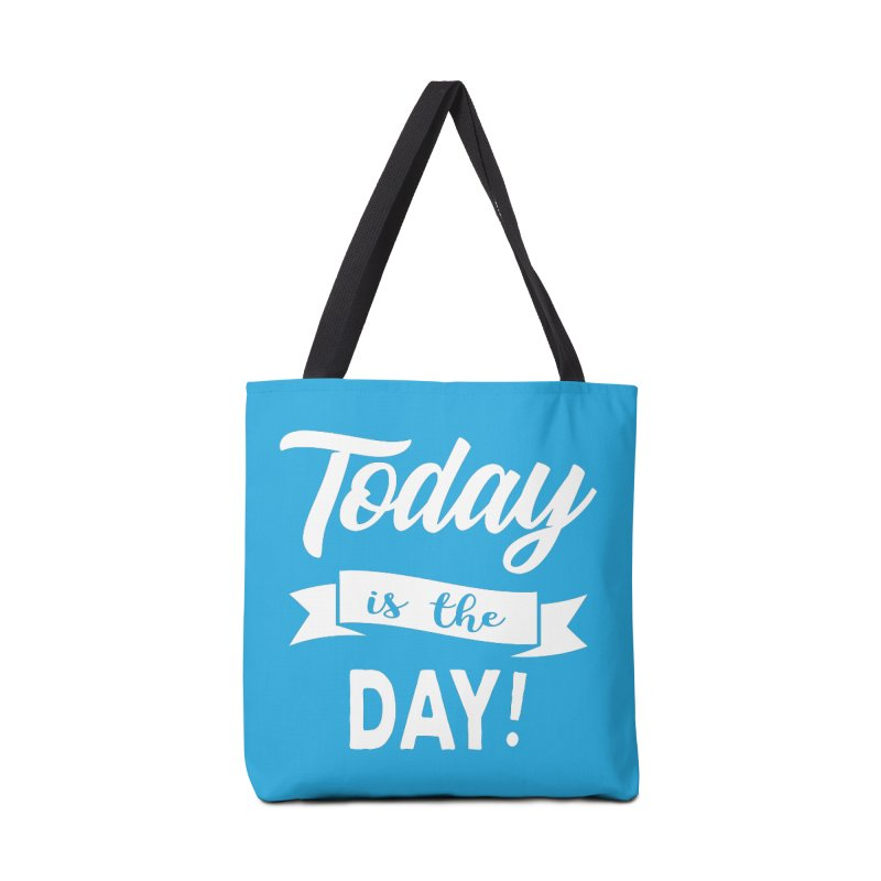 Today is the day! Accessories Bag by donvagabond's Artist Shop
